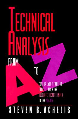 Image for Technical Analysis from A to Z: Covers Every Trading Tool--