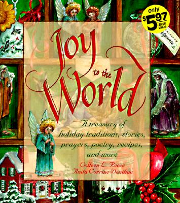 Image for Joy to the World: A Treasury of Holiday Traditions, Stories, Prayers, Poetry, Recipes and More