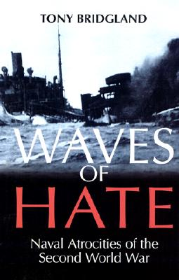 Image for Waves of Hate: Naval Atrocities of the Second World War
