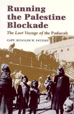 Image for Running the Palestine Blockade: The Last Voyage of the Paducah