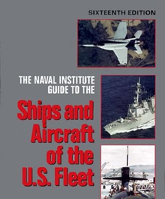 Image for The Naval Institute Guide to the Ships and Aircraft of the U.S. Fleet (16th ed)