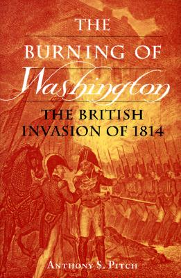 Image for The Burning of Washington: The British Invasion of 1814
