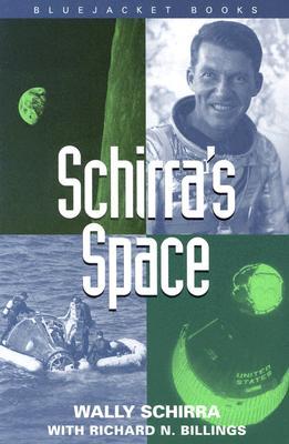 Schirra's Space, Schirra, Wally;Billings, Richard N.