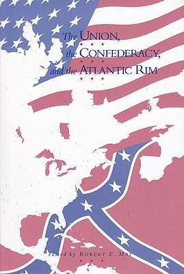 The Union, the Confederacy, and the Atlantic Rim, May, Robert