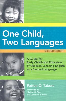 Image for One Child, Two Languages: A Guide for Early Childhood Educators of Children Learning English as a Second Language, Second Edition