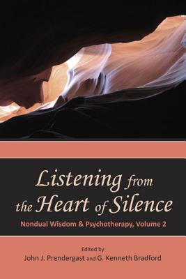 Image for Listening from the Heart of Silence: Nondual Wisdom and Psychotherapy, Volume 2 (Nondual Wisdom & Psychotherapy)