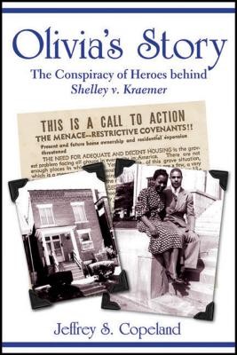 Olivia's Story: The Conspiracy of Heroes behind Shelley V. Kraemer, Copeland, Jeffrey S.