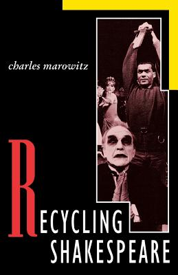 Recycling Shakespeare (Applause Acting Series), Marowitz, Charles
