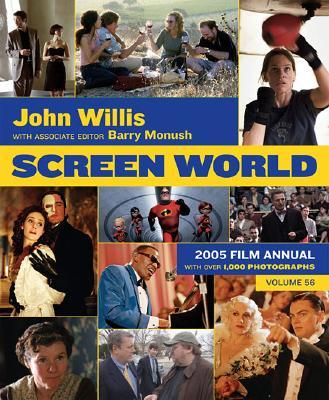 Screen World 2005 Film Annual  - Volume 56, Willis, John & Monush, Barry