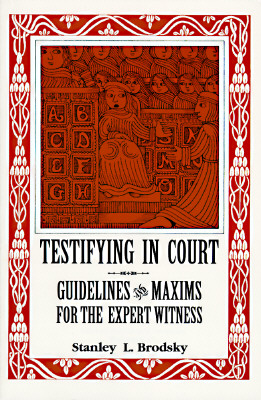 Image for Testifying in Court: Guidelines and Maxims for the Expert Witness