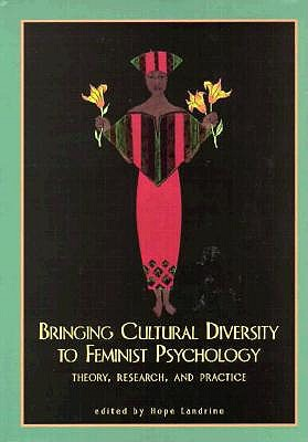 Bringing Cultural Diversity to Feminist Psychology: Theory, Research, and Practice (Psychology of Women)