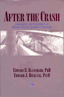 Image for After the Crash: Assessment and Treatment of Motor Vehicle Accident Survivors