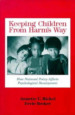 Image for Keeping Children from Harm's Way: How National Policy Affects Psychological Development