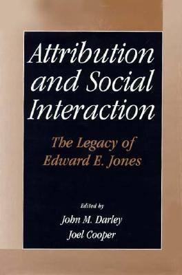 Image for ATTRIBUTION AND SOCIAL INTERACTION THE LEGACY OF EDWARD E. JONES