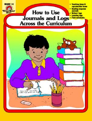 Image for How to Use Journals and Logs Across the Curriculum