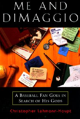 Image for ME AND DIMAGGIO : A BASEBALL FAN GOES IN
