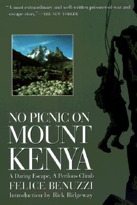 Image for No Picnic on Mount Kenya: A Daring Escape, A Perilous Climb