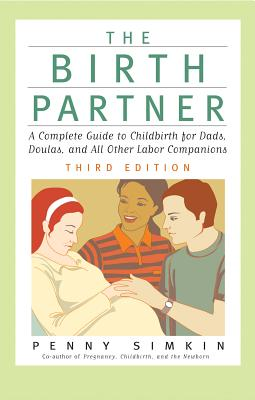 Image for The Birth Partner Third Edition: A Complete Guide To Childbirth For Dads