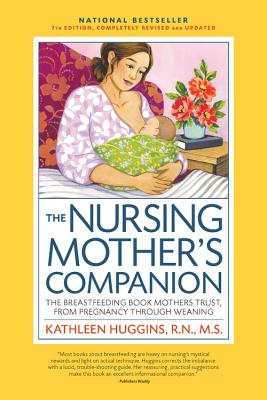 Image for The Nursing Mother's Companion, 7th Edition, with New Illustrations: The Breastfeeding Book Mothers Trust, from Pregnancy Through Weaning