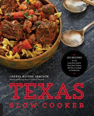 Image for Texas Slow Cooker: 125 Recipes for the Lone Star State's Very Best Dishes, All Slow-Cooked to Perfection