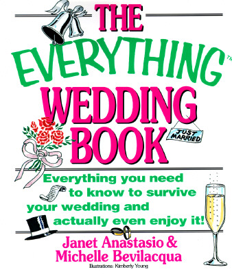 Image for The Everything Wedding Book; Everything you need to know to survive your wedding and actually even enjoy it.