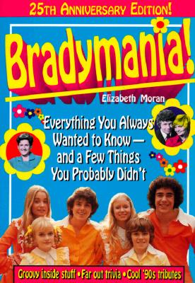 Image for Bradymania!: Everything You Always Wanted to Know - And a Few Things You Probably Didnt (25th Anniversary Edition)