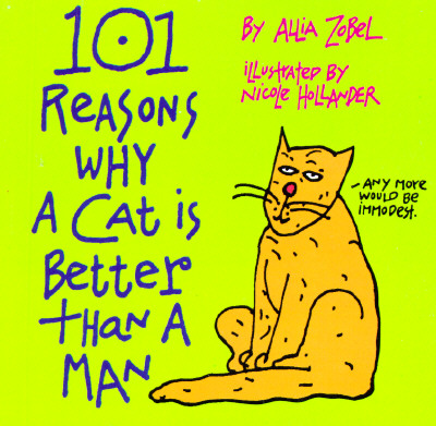 Image for 101 Reasons Why a Cat Is Better Than a Man