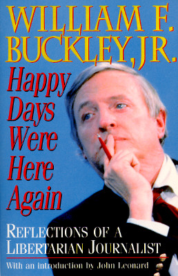 Image for Happy Days Were Here Again: Reflections of a Libertarian Journalist