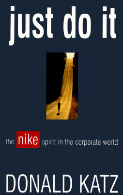 Image for Just Do It: The Nike Spirit in the Corporate World