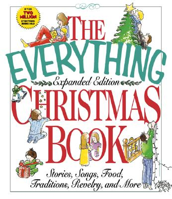 Image for Everything Christmas Book, expanded edition (stories, songs, food, traditions, revelry and more)