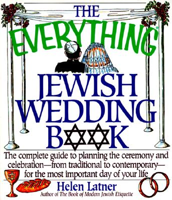 Image for The Everything Jewish Wedding Book: The Complete Guide to Planning the Ceremony and Celebration