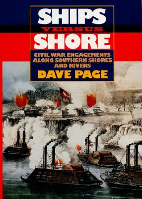 Image for Ships Versus Shore : Civil War Engagements Along Southern Shores and Rivers