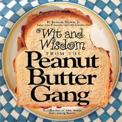 Image for Wit and Wisdom from the Peanut Butter Gang: A Collection of Wise Words from Young Hearts (Gift Books)