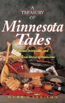 Image for A Treasury of Minnesota Tales: Unusual, Interesting, and Little-Known Stories of Minnesota