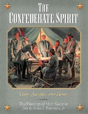 Image for The Confederate Spirit: Valor, Sacrifice, And Honor The Paintings Of Mort Kunstler