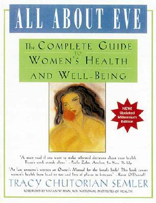 Image for All About Eve: The Complete Guide to Woman's Health and Well-Being