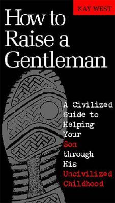 Image for How to Raise a Gentleman