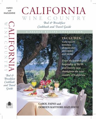 Image for California Wine Country: Bed & Breakfast Cookbook and Travel Guide