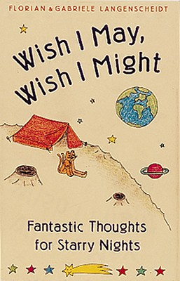 Image for Wish I May, Wish I Might: Fantastic Thoughts for a Starry Night