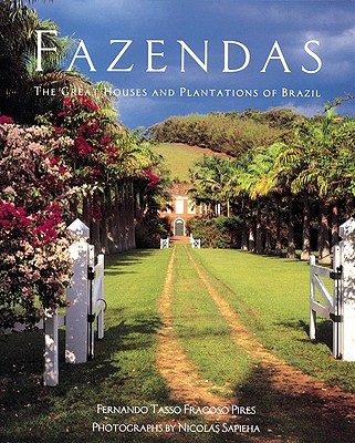 Image for Fazendas: The Great Houses and Plantations of Brazil