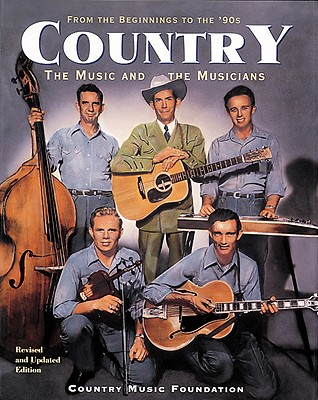 Image for Country: The Music and the Musicians : From the Beginnings to the '90s