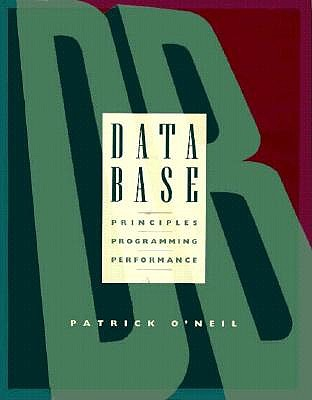Image for Database: Principles Programming and Performance (Morgan Kaufmann Series in Data Management Systems)
