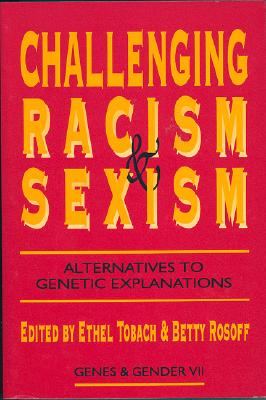 Image for Challenging Racism and Sexism: Alternatives to Genetic Determinism (Genes and Gender)