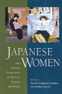 Image for Japanese Women: New Feminist Perspectives on the Past, Present and Future