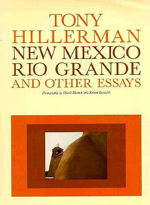 NEW MEXICO  RIO GRANDE AND OTHER ESSAYS, TONY HILLERMAN