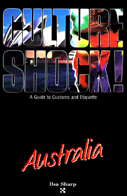 Image for Culture Shock: Australia (Culture Shock! Country Guides: A Survival Guide to Customs and Etiquette)