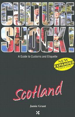 Image for Culture Shock Scotland (Culture Shock! A Survival Guide to Customs & Etiquette)
