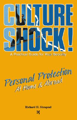 Image for Personal Protection at Home and Abroad: A Practical Guide for Your Security (Culture Shock! Practical Guides)