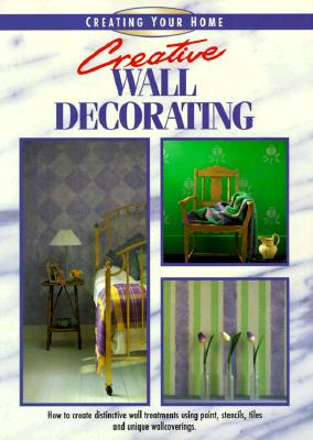 Image for Creative Wall Decorating (Creating Your Home Series)