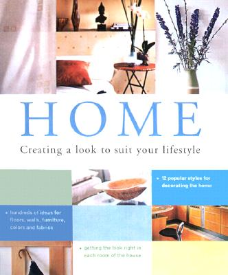 Image for Home : Creating a Look to Suite Your Lifestyle